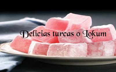 Delicias Turcas o Lokum