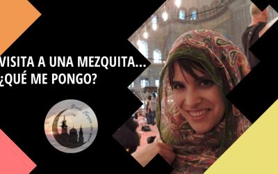 Visita a una mezquita… ¿Qué me pongo?
